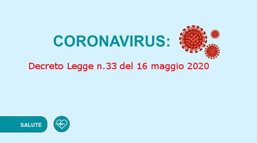 Decreto Legge n.33/2020 COIVD-19, MISURE URGENTI PER FRONTEGGIARE L'EMERGENZA EPIDEMIOLOGICA